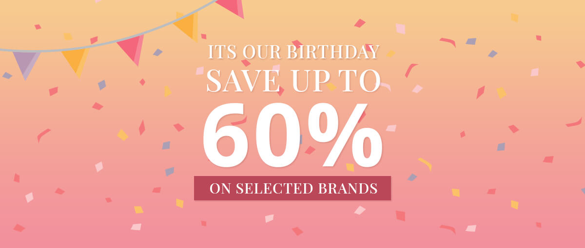 It's our birthday. Save up to 60% on selected brands.